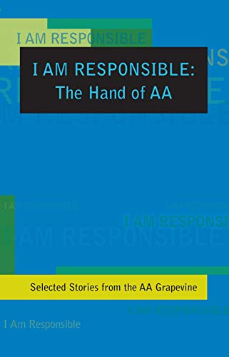 9780933685512: I Am Responsible: The Hand of AA: Selected Stories from the AA Grapevine