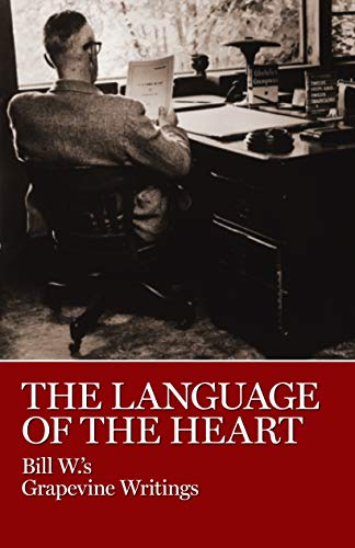 9780933685611: The Language of the Heart Bill W'.s Grapvine Writings