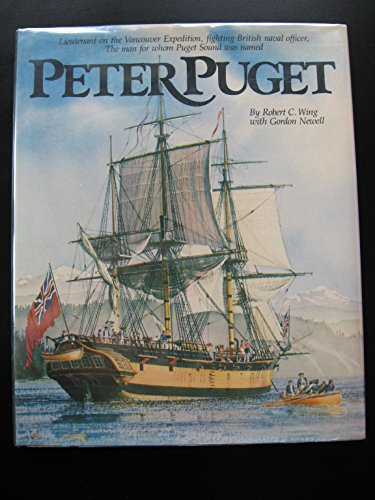 Peter Puget. Lieutenant on the Vancouver Expedition, fighting British naval officer, the man for ...