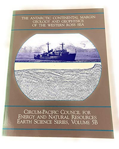 9780933687059: The Antarctic Continental Margin: Geology and Geophysics of the Western Ross Sea (Earth science series / Circum-Pacific Council for Energy and Mineral Resources)