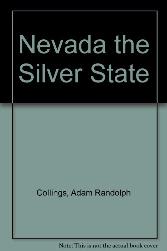 Nevada the Silver State (Arrowhead Mountain books): Adam Randolph Collings