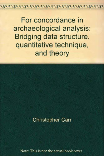 For concordance in archaeological analysis: Bridging data structure, quantitative technique, and ...