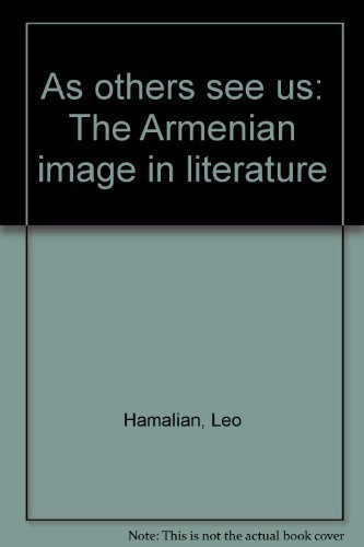 As Others See Us: the Armenian image in literature: Hamalian, Leo