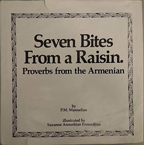 9780933706200: Seven Bites from a Raisin: Proverbs from the Armenian