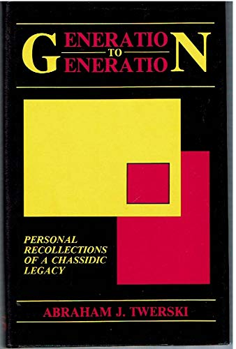 Generation to Generation: Personal Recollections of a: Abraham J. Twerski