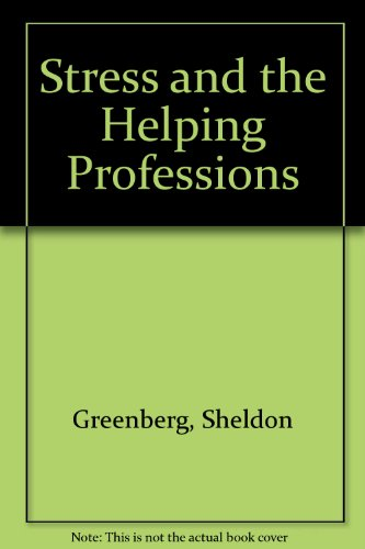 9780933716094: Stress and the Helping Professions