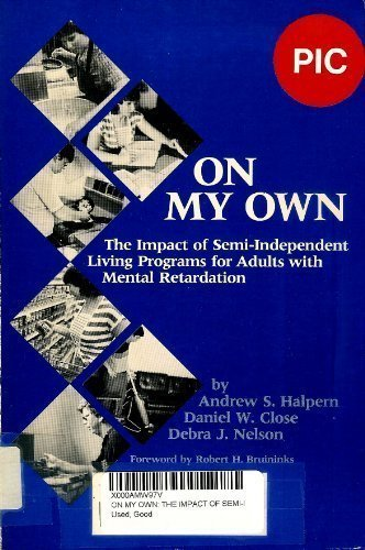 On My Own : The Impact of Semi-Independent Living Programs for Adults with Mental Retardation.