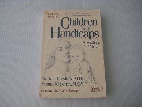 9780933716643: Children with Handicaps: A Medical Primer