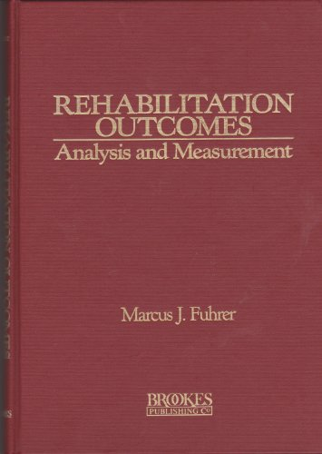 9780933716773: Rehabilitation Outcomes: Analysis and Measurement