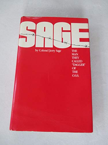 9780933721005: Sage: The Man They Called Dagger of the O.S.S.