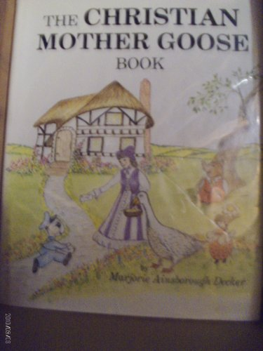 9780933724006: The Christian Mother Goose Book (Vol. 1, Trilogy)