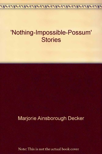 9780933724174: Nothing-Impossible-Possum stories (A Faith adventure book from Christian Mother Goose)