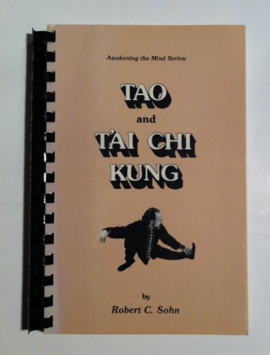 9780933740006: Tao and T'ai Chi Kung (Awakening the Mind Series)