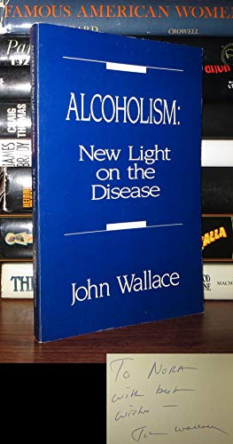 9780933741010: Alcoholism: New light on the disease