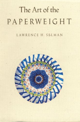The Art of the Paperweight: Selman, Lawrence
