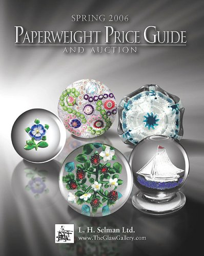Spring 2006 Paperweight Price Guide and Auction Catalogue (0933756585) by Lawrence H. Selman