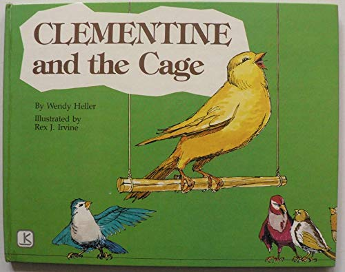Clementine and the Cage: Heller, Wendy
