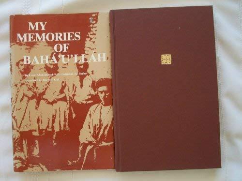 My Memories of Baha'u'llah: Ustad Muhammad 'Aliy-i Salmani