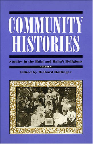 9780933770768: Studies in the Babi and Baha'I Religions: Community Histories