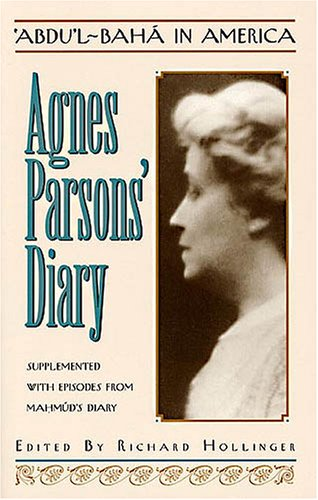 9780933770911: Abdu'l-Baha in America: Agnes Parsons' Diary, April 11, 1912-November 11, 1912: Supplemented With Episodes from Mahmud's Diary