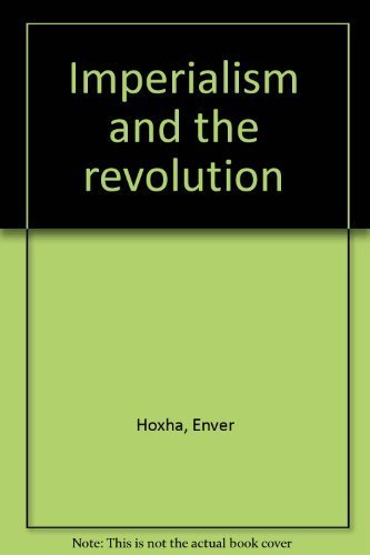 Imperialism and the revolution: Hoxha, Enver
