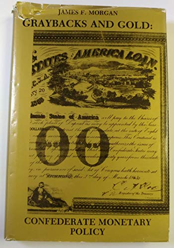 9780933776227: Graybacks and Gold: Confederate Monetary Policy