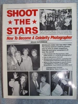 9780933781009: Shoot the Stars: How to Become a Celebrity Photographer