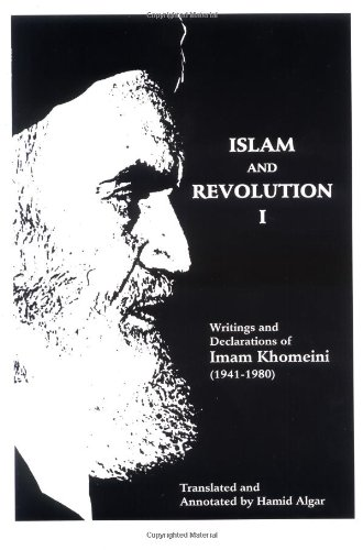 9780933782037: Islam and Revolution: Writings and Declarations of Imam Khomeini (1941-1980)