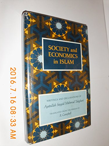 Society and Economics in Islam: Taleghani, Ayatullah Sayyid Mahmud (translated by R. Campbell)