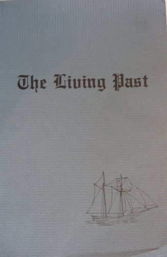 9780933786059: The living past: Being the story of Somesville, Mount Desert, Maine and its relationships with other areas of the island