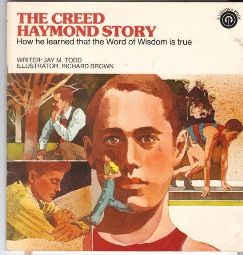 9780933790056: The Creed Haymond Story: How He Learned That the Word of Wisdom Is True