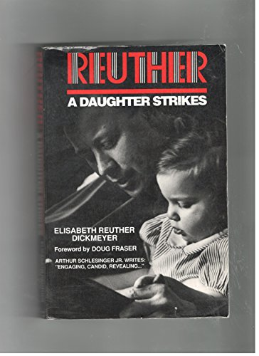 9780933803107: Reuther: A Daughter Strikes