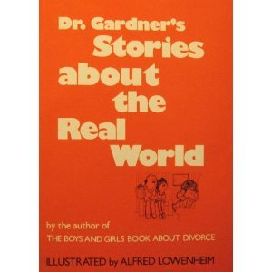 Dr. Gardner's Stories About the Real World (0933812043) by Gardner, Richard A.; Lowenheim, Al