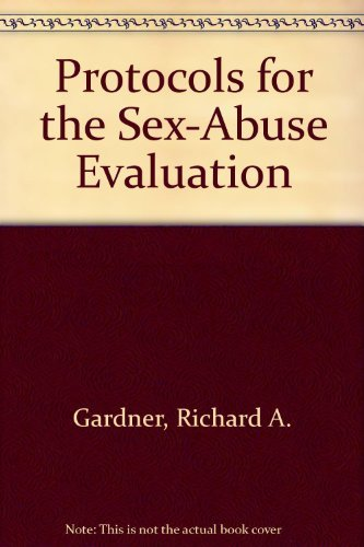 9780933812383: Protocols for the Sex-Abuse Evaluation