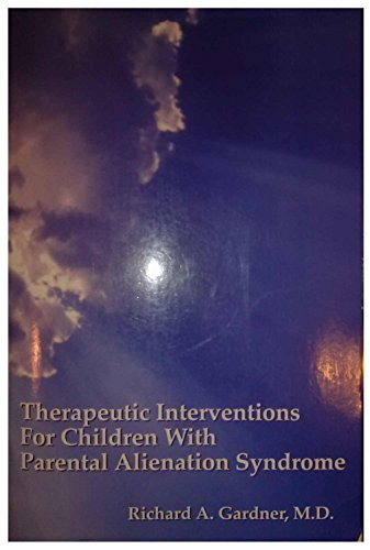 9780933812468: Therapeutic Interventions for Children with Parental Alienation Syndrome