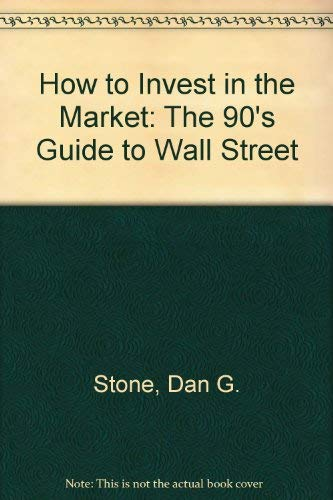 How to Invest in the Market: The 90's Guide to Wall Street
