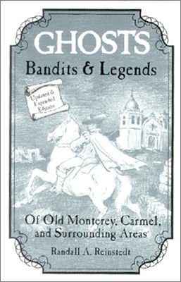 9780933818002: Ghosts, Bandits and Legends of Old Monterey