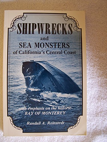 9780933818026: Shipwrecks and Sea Monsters of California's Central Coast