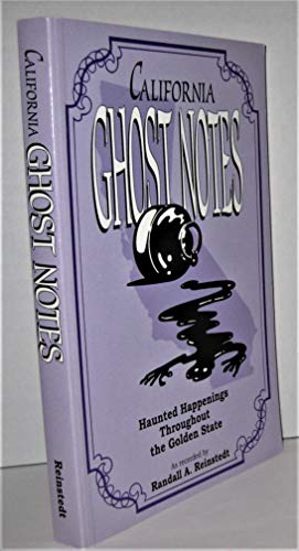 9780933818101: California ghost notes: Haunted happenings throughout the Golden state