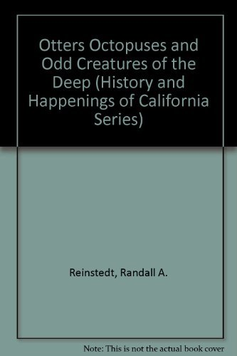 9780933818217: Otters Octopuses and Odd Creatures of the Deep (History and Happenings of California Series)