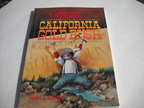 9780933818804: Tales and treasures of the California gold rush (Randall A. Reinstedt's history & happenings of California series)