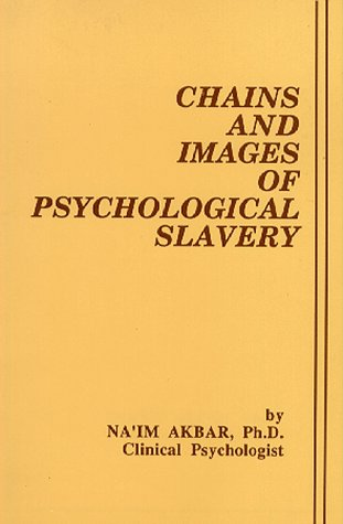 Chains and Images of Psychological Slavery (093382100X) by Na'Im Akbar