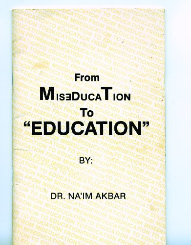 From Miseducation to Education (0933821018) by Na'im Akbar