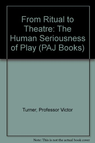 9780933826168: From Ritual to Theatre: The Human Seriousness of Play (PAJ Books)