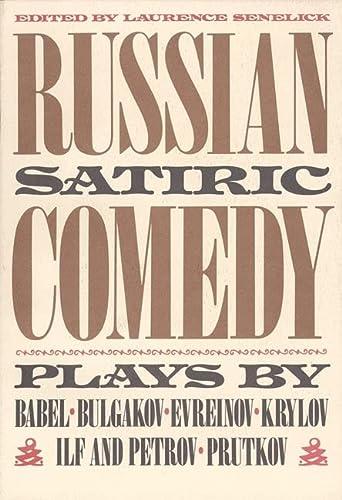 Russian Satiric Comedy: Plays By Babel, Bulgakov,: Senelick, Laurence, Ed.
