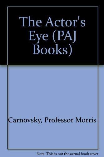 9780933826618: The Actor's Eye (PAJ Books)