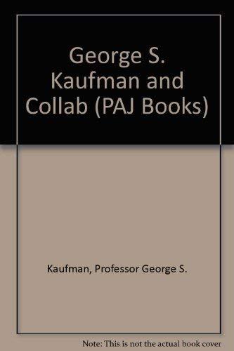9780933826656: George S. Kaufman and his Collaborators