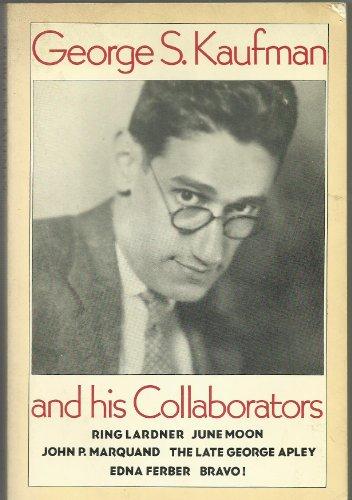 9780933826663: George S. Kaufman and His Collaborators