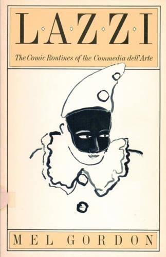 9780933826694: Lazzi: The Comic Routines of the Commedia dell'Arte (PAJ Books)