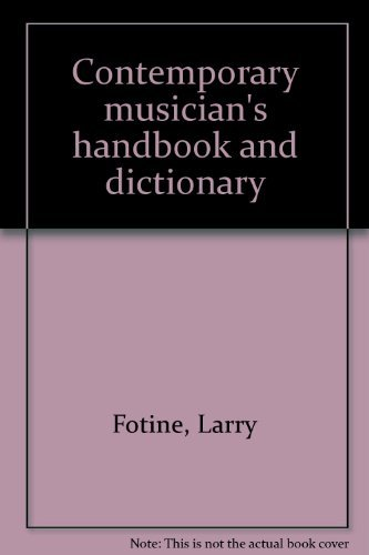 Contemporary musician's handbook and dictionary: Fotine, Larry